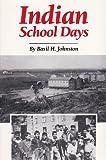 Indian School Days, Basil H. Johnston, 0806122269