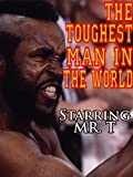 The Toughest Man in the World
