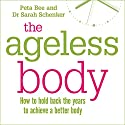 The Ageless Body Audiobook by Sarah Shenker, Peta Bee Narrated by Jilly Bond