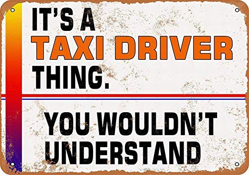 (thr17EHUX It's a Taxi Driver Thing - You Wouldn't Understand Vintage Metal Signs Funny Warning Notice Tin Sign for Home Bar Man Cave Kids Rooms Wall Art Decor 8