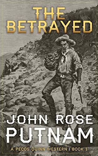 The Betrayed: A Pecos Quinn Western