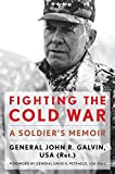 Fighting the Cold War: A Soldier's Memoir (American Warrior Series)