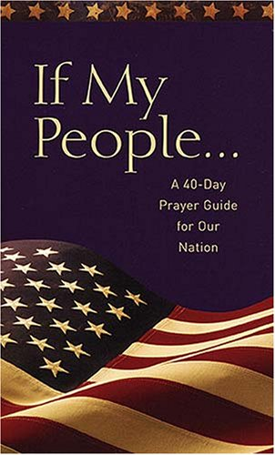 If My People . . .: A 40-Day Prayer Guide for Our Nation by Jack Countryman 1404187286 9781404187283