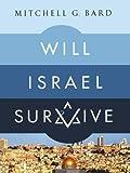 Will Israel Survive?, Mitchell G. Bard, 023060529X