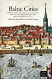 The Baltic Cities : Perspectives on Urban and Regional Change in the Baltic Sea Area, , 9189116038