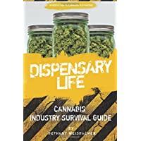 Dispensary Life: A Survival Guide to Budtending in Cannabis-Legal States