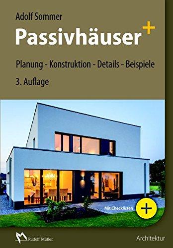 Die besten Bücher für Architekten: Passivhäuser+: Planung - Konstruktion - Details - Beispiele