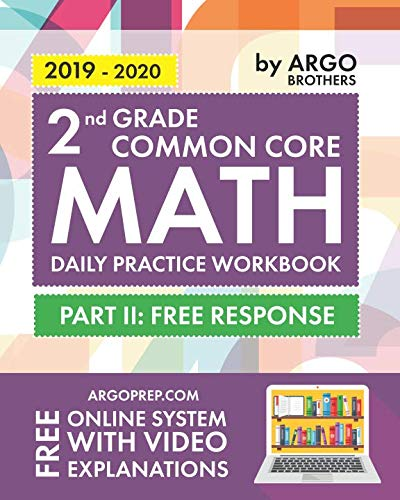 2nd Grade Common Core Math: Daily Practice Workbook - Part II: Free Response | 1000+ Practice Questions and Video Explanations | Argo Brothers ()