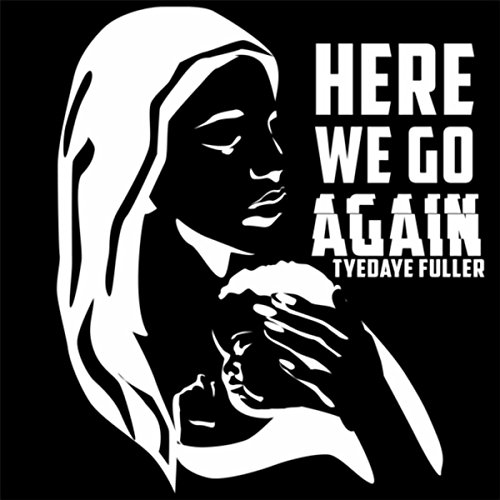 Cannes Here We Go: Here We Go Again By TyeDaye Fuller On Amazon Music