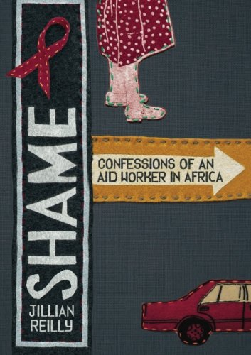 Shame - Confessions of an Aid Worker in Africa
