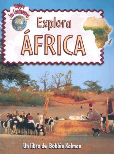 Explora Africa (Explora Los Continentes) Tapa blanda – 12 nov 2009 Bobbie Kalman Rebecca Sjonger Crabtree Publishing Co Canada