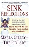 img - for Sink Reflections: Overwhelmed? Disorganized? Living in Chaos? Discover the Secrets That Have Changed the Lives of More Than Half a Million Families... book / textbook / text book