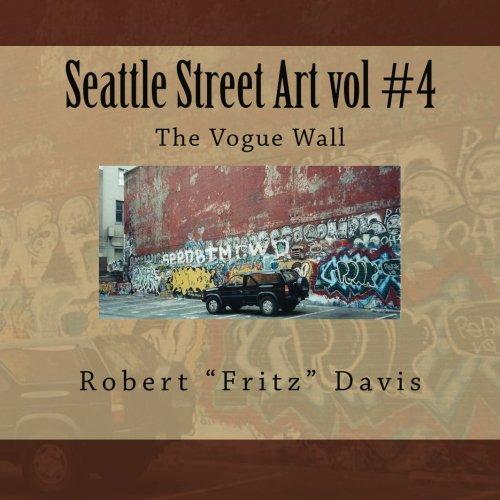Download Seattle Street Art vol #4 The Vogue Wall pdf