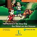 The Mystery of the Stray Dog - Das Rätsel um den Streuner Hörspiel von Tina Zang Gesprochen von: Nicola Ransom