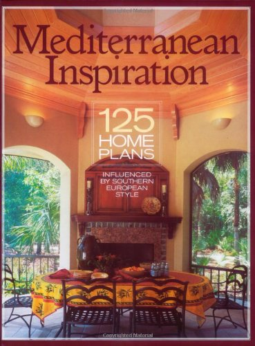 Mediterranean Inspiration: 125 Home Plans Inspired by Southern European Style (Inspiration (Homeplanners)) ()
