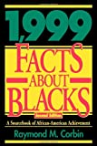 1,999 Facts about Blacks, Raymond M. Corbin, 1568330812