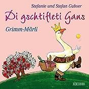 Grimm-Märli (Di gschtifleti Gans) | Stefanie Gubser, Stefan Gubser