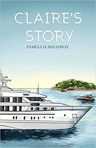 The Claire's Story by Pamela D. Holloway travel product recommended by Alisha Billmen on Lifney.