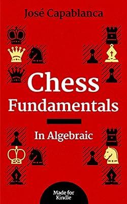 Chess Fundamentals in Algebraic (Illustrated)