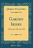 Amazon / Forgotten Books: Garden Irises A Descriptive Price List, 1928 Classic Reprint (Simpson Iris Gardens)