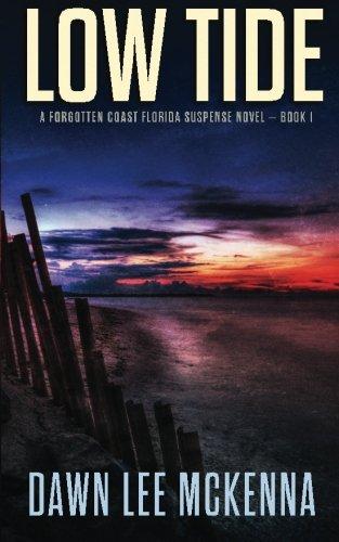 Low Tide (The Forgotten Coast Florida Suspense Series) (Volume 1)