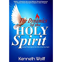 The Dynamics of the Holy Spirit: Practical Teachings on the Gifts of the Holy Ghost