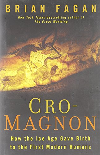 Image of Cro-Magnon: How the Ice Age Gave Birth to the First Modern Humans
