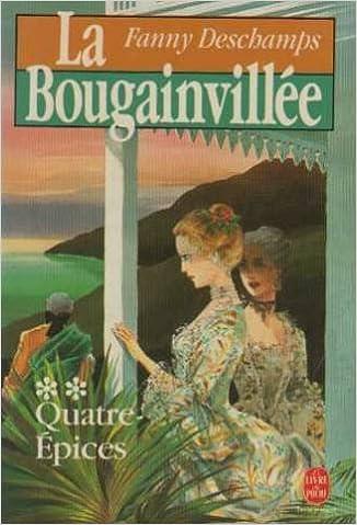 La Bougainvillee T1 Le Jardin Du Roi T2 Quatre Epices 9782253039051 Amazon Com Books