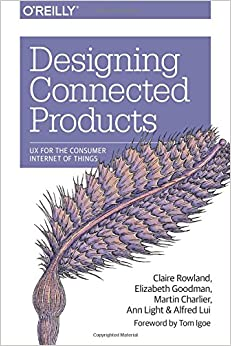 Book Designing Connected Products: UX for the Consumer Internet of Things