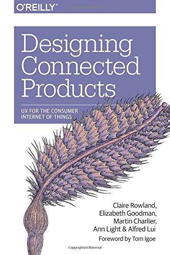 """Designing Connected Products - UX for the Consumer Internet of Things"" av Claire Rowland"