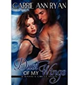 Ryan, Carrie Ann [ Dust of My Wings ] [ DUST OF MY WINGS ] Aug - 2012 { Paperback }