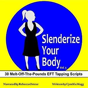 Slenderize Your Body, Volume III Audiobook