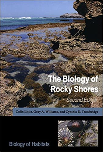 The Biology of Rocky Shores (Biology of Habitats) by Colin Little (5-Mar-2009)