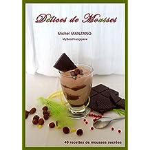 Délices de mousses: 40 recettes de mousses sucrées (French Edition)