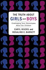 The Truth About Girls and Boys: Challenging Toxic Stereotypes About Our Children Paperback