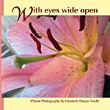 img - for With Eyes Wide Open: iPhone Photography book / textbook / text book