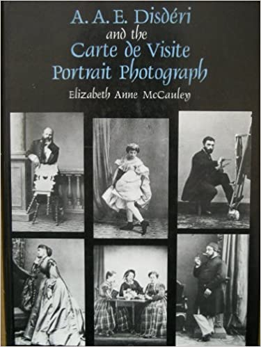 AAE Disderi And The Carte De Visite Portrait Photograph Yale Publications In History Of Art Professor Elizabeth Anne McCauley 9780300031690