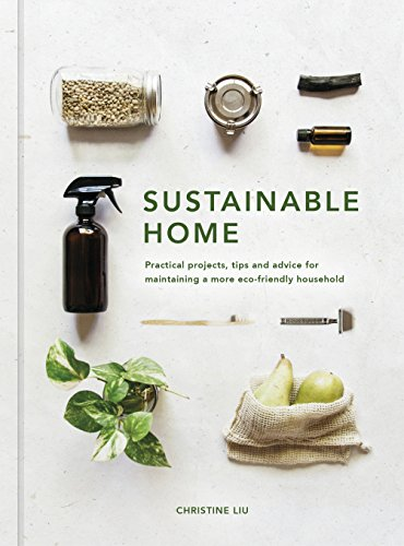 Sustainable Home: Practical projects, tips and...