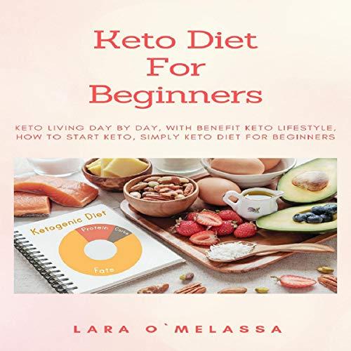 Keto Diet for Beginners by Lara O'Melassa