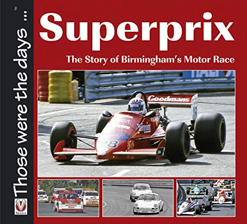 Superprix: The Story of Birmingham's Motor Race (Those were the days ... series) (English Edition)