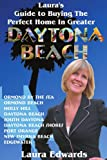 Laura¿s Guide to Buying the Perfect Home in Greater Daytona Beach, Laura Edwards, 0595372554