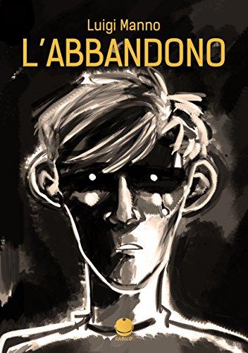 L'abbandono (Fumetto oneshot di Luigi Manno) (Italian Edition)