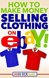 How To Make Money Selling Clothing On Ebay (2018)