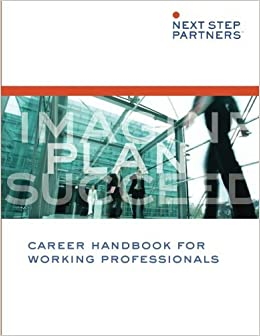 Career Handbook for Working Professionals by Next Step Partners (2014-08-08)