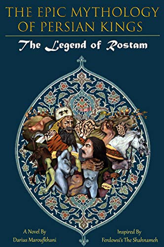 Download e-book Epic Mythology of Persian Kings (The Legend