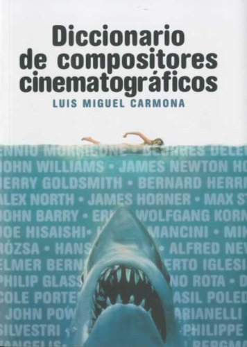 Diccionario de compositores cinematograficos/ Dictionary of Film Composers (Spanish Edition) pdf epub