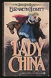 Lady China, Elizabeth Hewitt, 0451169360