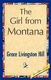 The Girl from Montan, Grace Livingston Hill, 1421848317