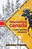 Fascinating Canada, John Robert Colombo, 1554889235