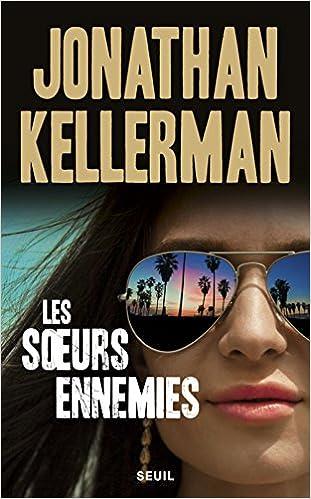 Les soeurs ennemies de Jonathan Kellerman 2017